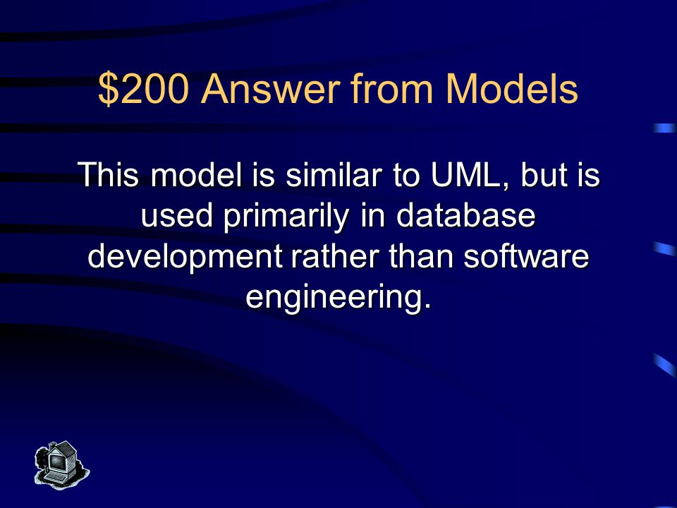$100 Question from Models What is the Unified Modeling Language (UML)