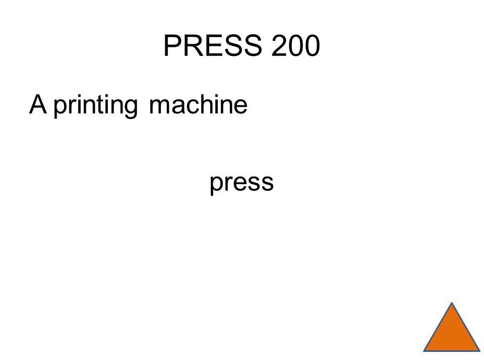 PRESS 200 A printing machine press