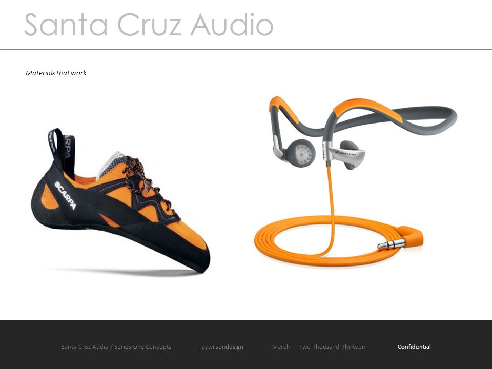 Santa Cruz Audio Materials that work Santa Cruz Audio / Series One Concepts jaywilsondesign March Two-Thousand Thirteen Confidential