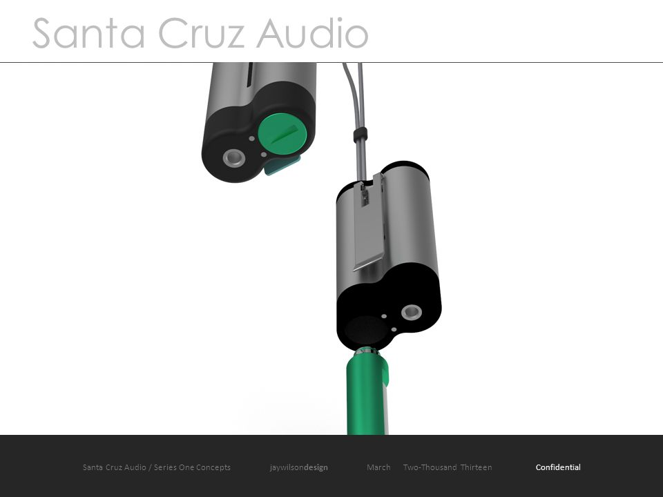 Santa Cruz Audio / Product One jaywilsondesign March 2013 Santa Cruz Audio Santa Cruz Audio / Series One Concepts jaywilsondesign March Two-Thousand Thirteen Confidential