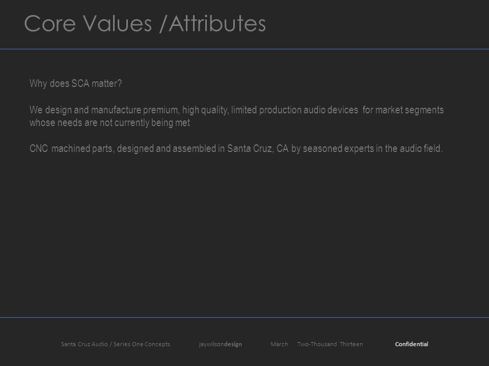 Core Values /Attributes Why does SCA matter.