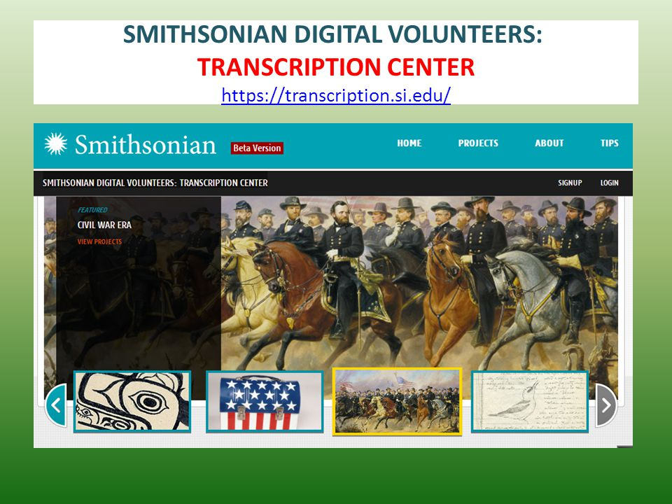SMITHSONIAN DIGITAL VOLUNTEERS: TRANSCRIPTION CENTER https://transcription.si.edu/ https://transcription.si.edu/
