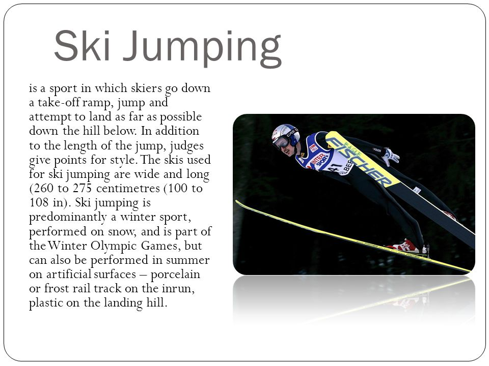Adam Małysz The most well-known polish ski jumper is Adam Małysz.