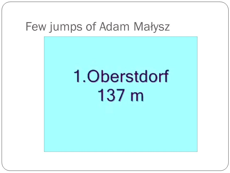 Few jumps of Adam Małysz