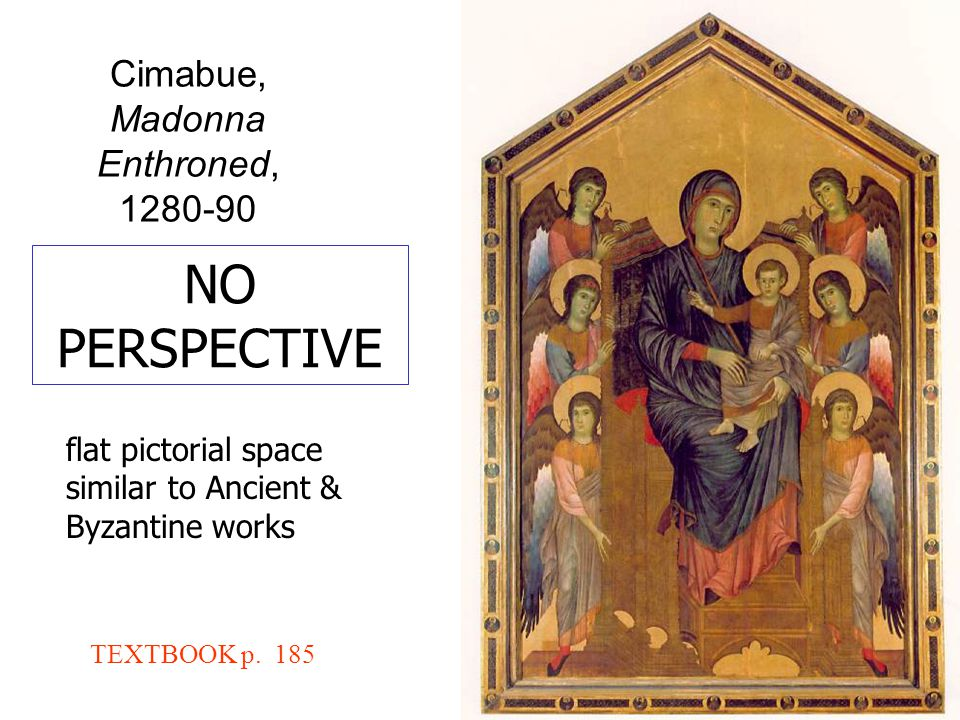 Cimabue, Madonna Enthroned, 1280-90 TEXTBOOK p.