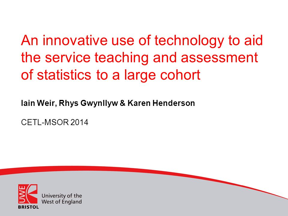 An innovative use of technology to aid the service teaching and assessment of statistics to a large cohort Iain Weir, Rhys Gwynllyw & Karen Henderson