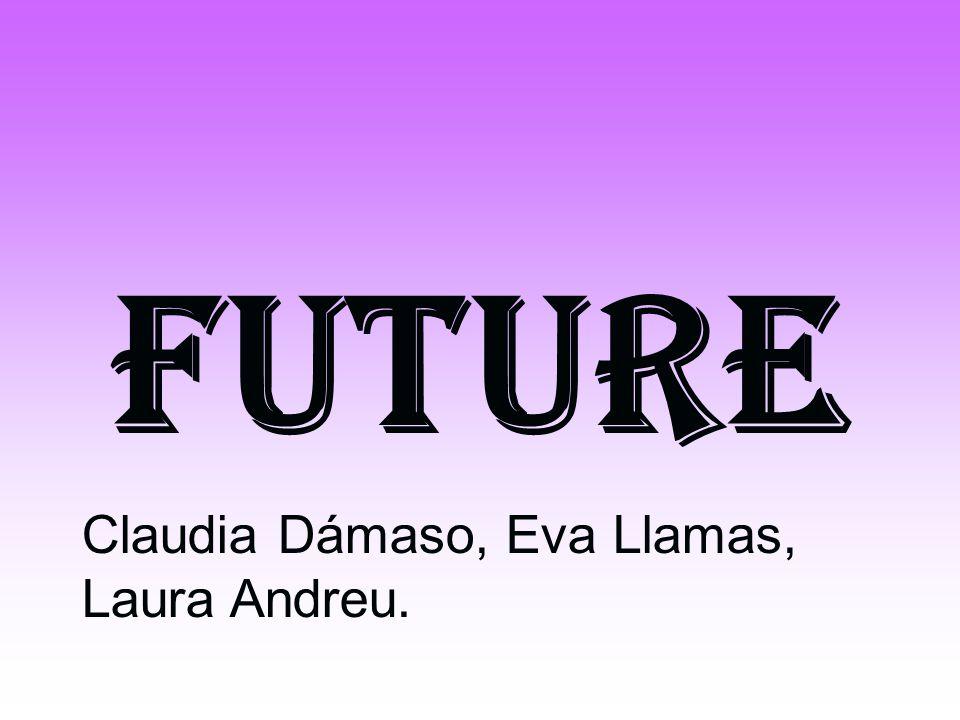 Future Claudia Dámaso, Eva Llamas, Laura Andreu.
