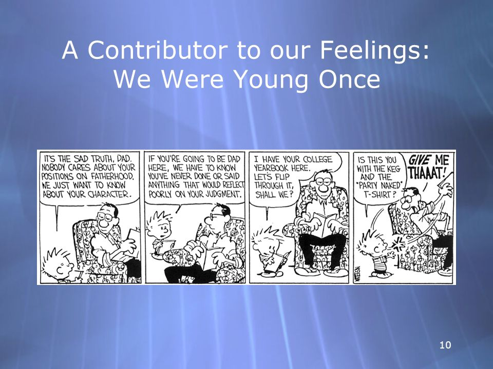 10 A Contributor to our Feelings: We Were Young Once