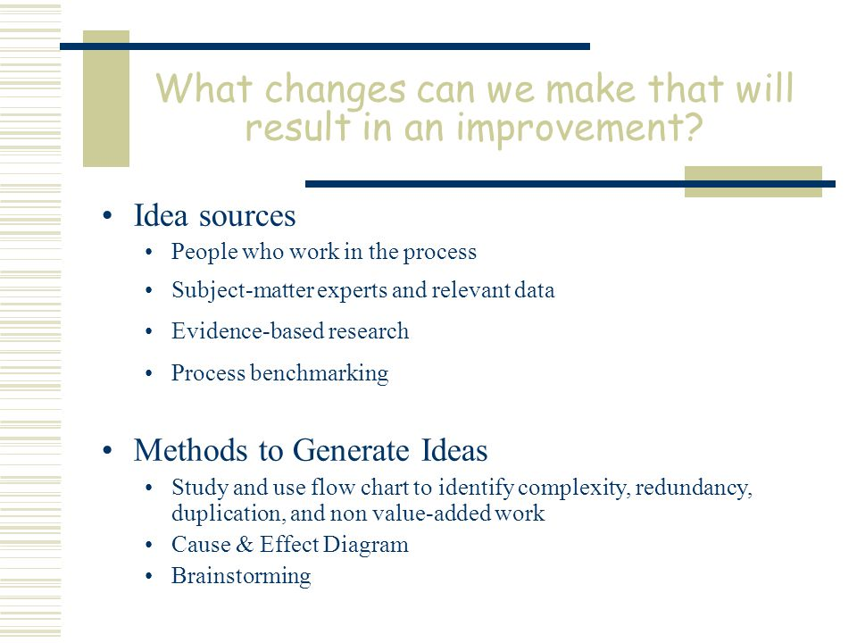 What changes can we make that will result in an improvement.