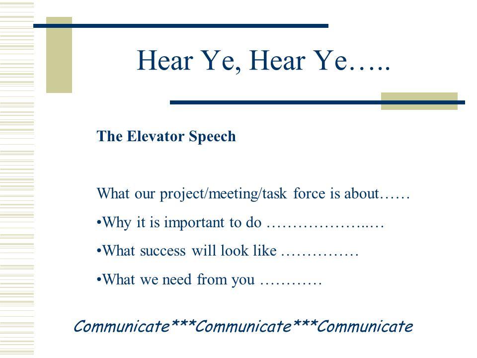 Hear Ye, Hear Ye…..