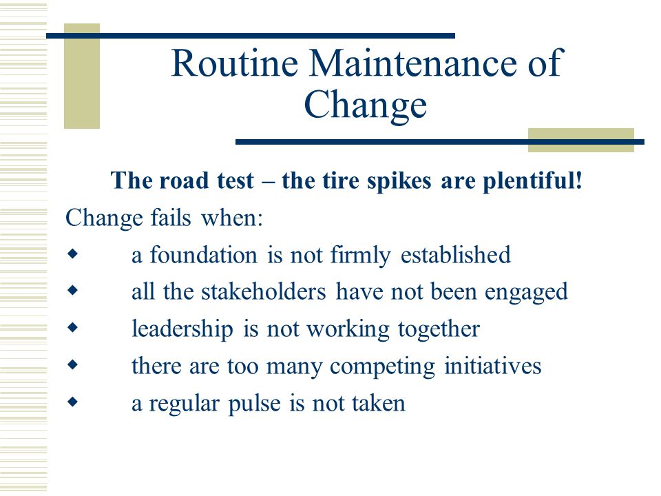 Routine Maintenance of Change The road test – the tire spikes are plentiful.