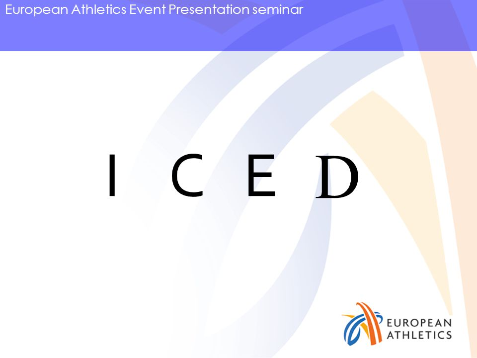 European Athletics Event Presentation seminar IEC D