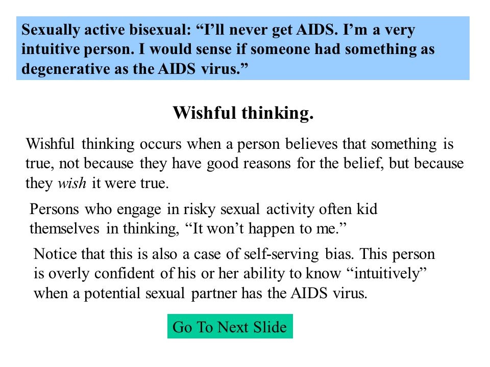 Sexually active bisexual: I'll never get AIDS. I'm a very intuitive person.