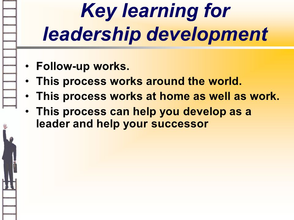 Key learning for leadership development Follow-up works.