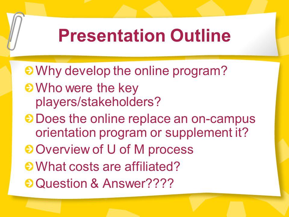 Presentation Outline Why develop the online program.