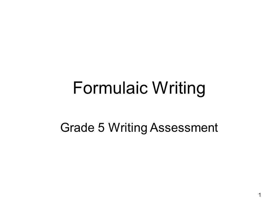1 Formulaic Writing Grade 5 Writing Assessment