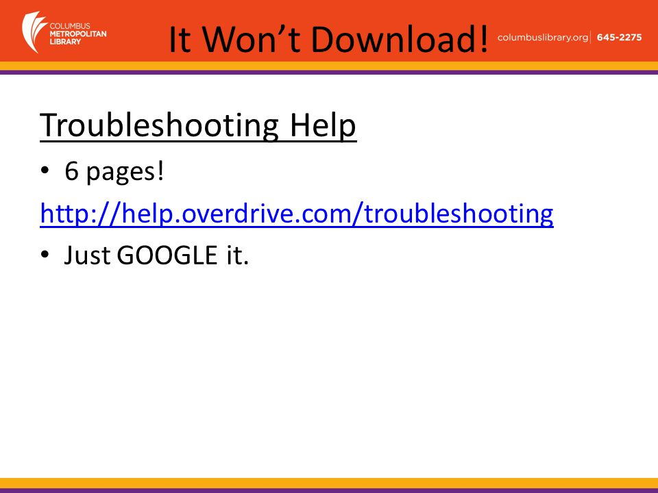 It Won't Download. Troubleshooting Help 6 pages.