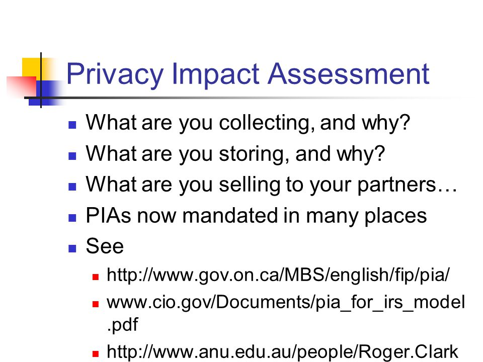 Privacy Impact Assessment What are you collecting, and why.