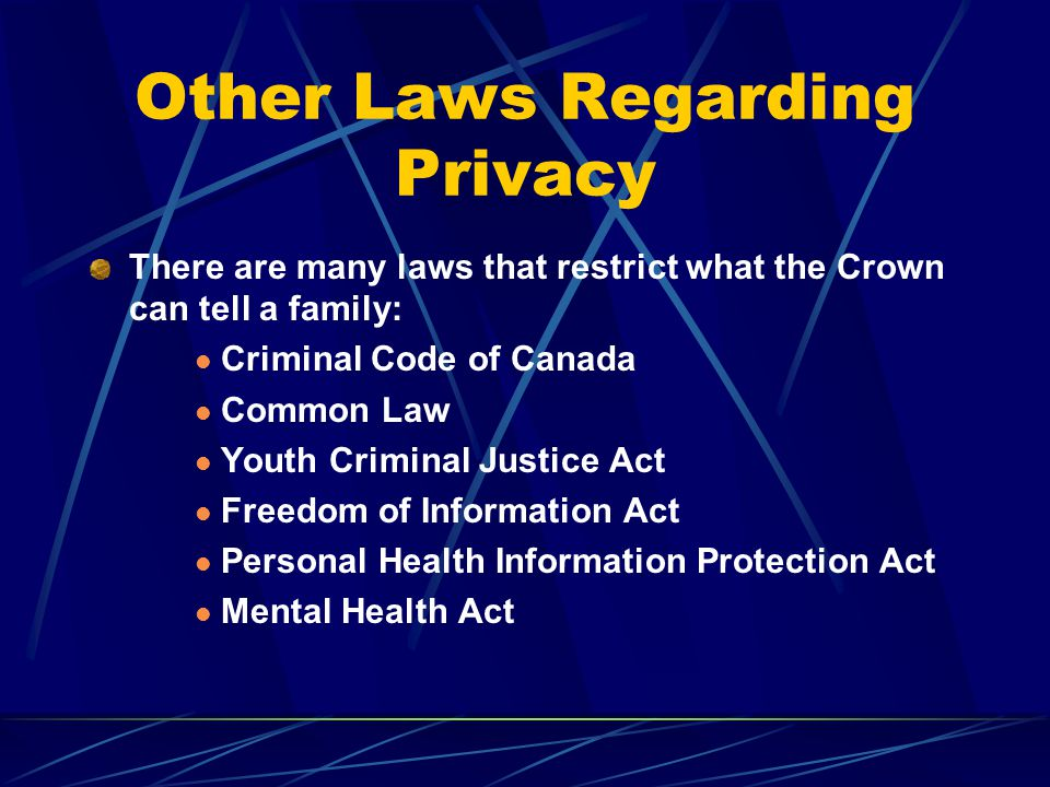 Generally speaking: The Crown cannot discuss any details of a case with you, including but not limited to: The facts alleged Whether your loved one has a criminal record / prior police involvement Any psychiatric / medical reports received from any doctors, institutions, etc.