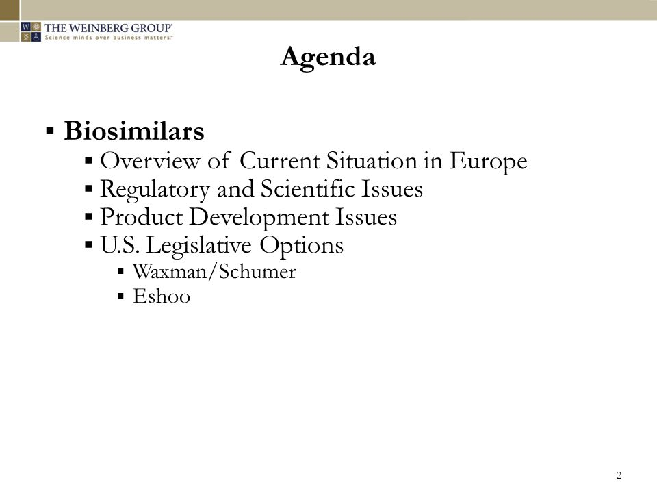  Biosimilars  Overview of Current Situation in Europe  Regulatory and Scientific Issues  Product Development Issues  U.S.