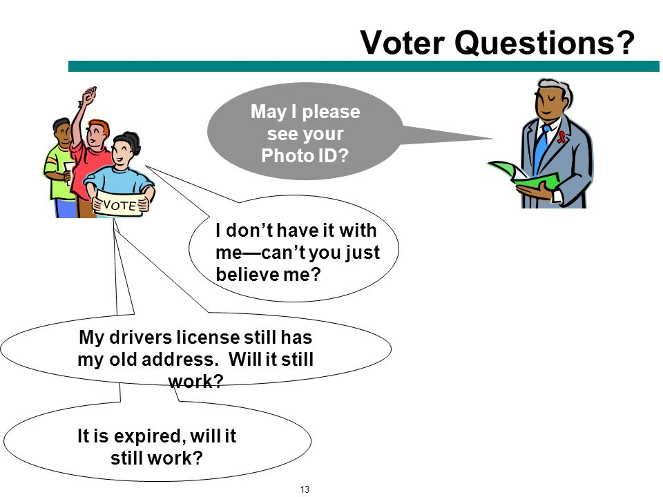 13 It is expired, will it still work.Voter Questions.