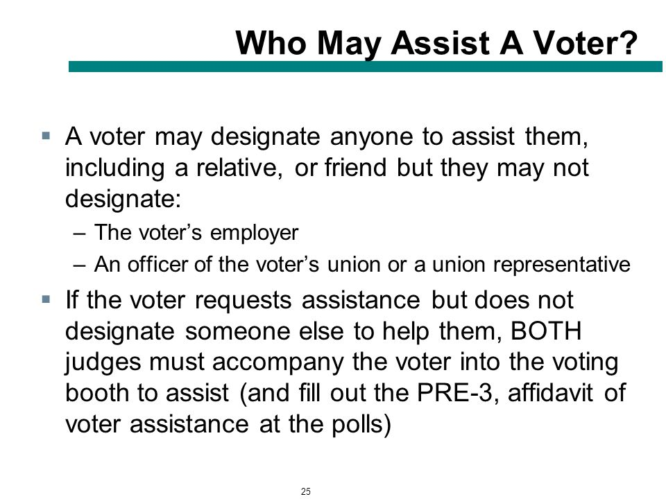 25 Who May Assist A Voter.