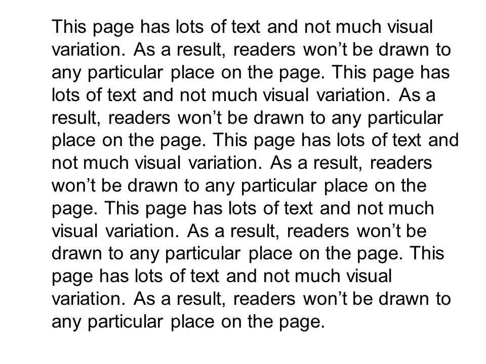 Is This Any Better.This page has lots of text and not much visual variation.