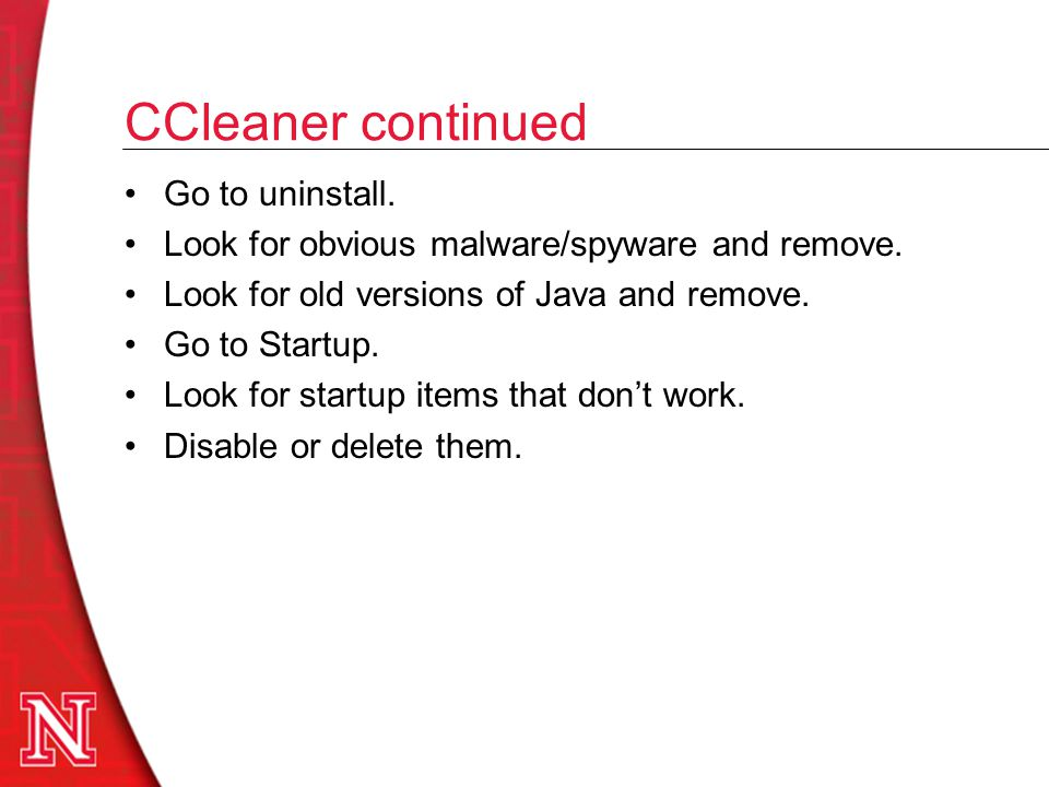 CCleaner continued Go to uninstall. Look for obvious malware/spyware and remove.