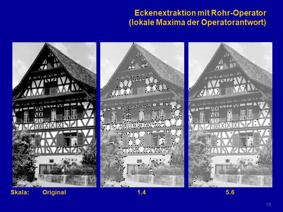 17 Eckendetektion mit Rohr-Operator (Determinante des Strukturtensors) Skala:Original1.45.6