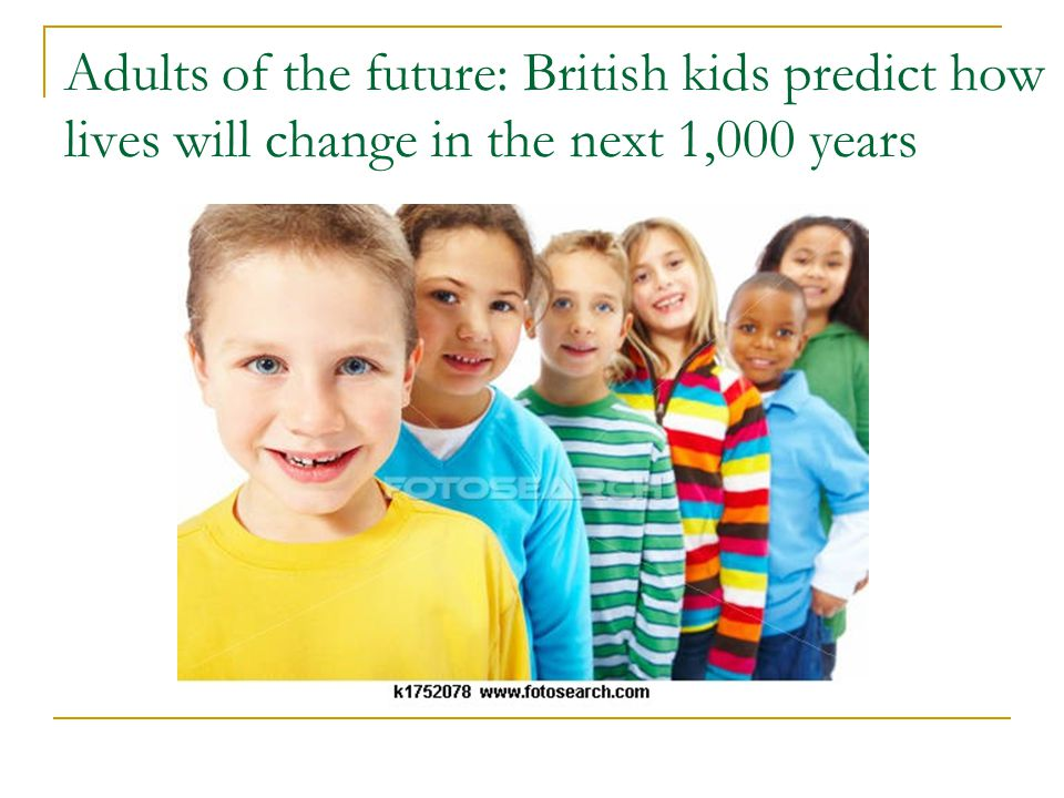 Adults of the future: British kids predict how lives will change in the next 1,000 years