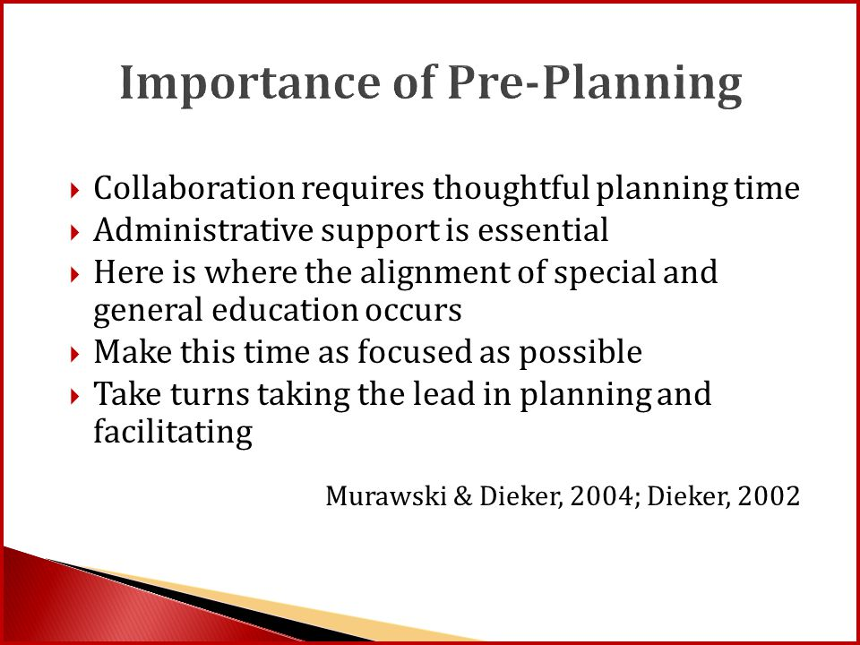 Importance of Pre-Planning  Collaboration requires thoughtful planning time  Administrative support is essential  Here is where the alignment of sp