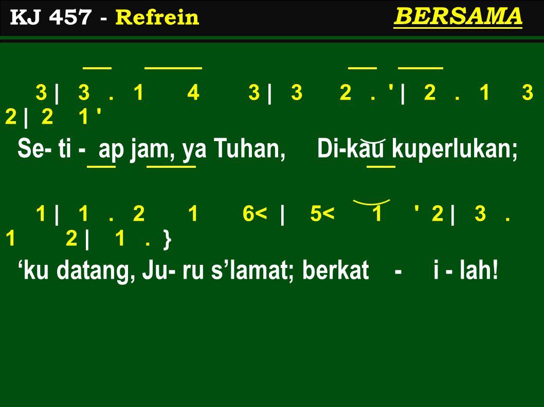 1 | 3.2 1 7< | 1. 1 | 1. 2 1 6< | 5<. Ya Tu-han, ti-ap jam ku- pu - ji na-ma- Mu; 5< | 2.