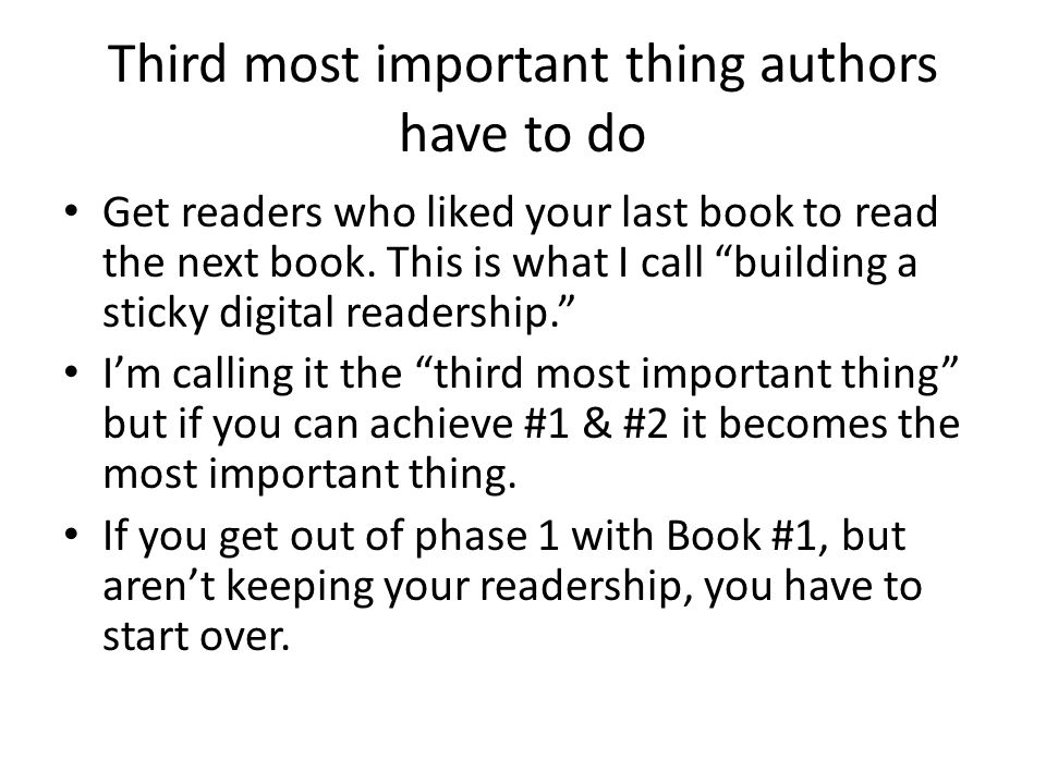 Third most important thing authors have to do Get readers who liked your last book to read the next book.