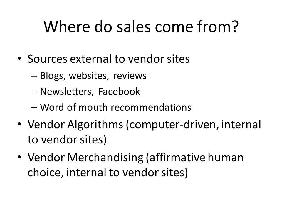 Where do sales come from.