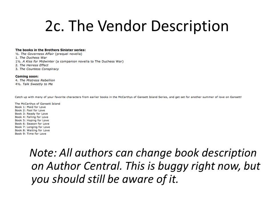 2c. The Vendor Description Note: All authors can change book description on Author Central.