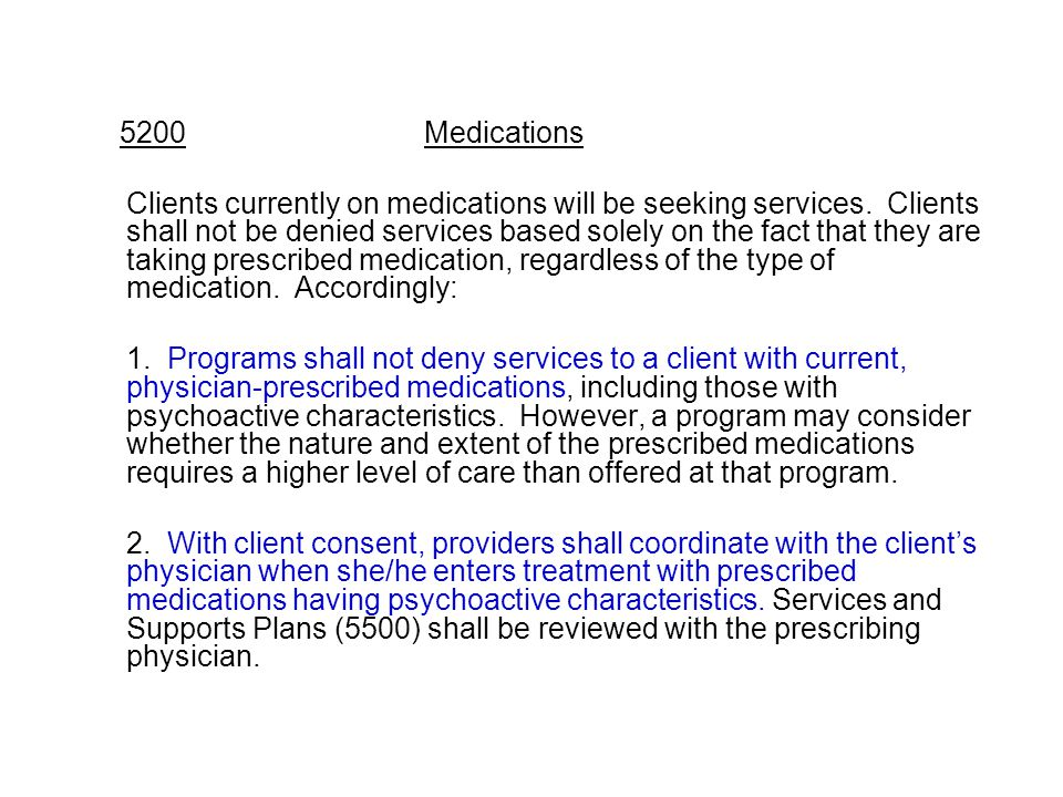 5200 Medications Clients currently on medications will be seeking services.