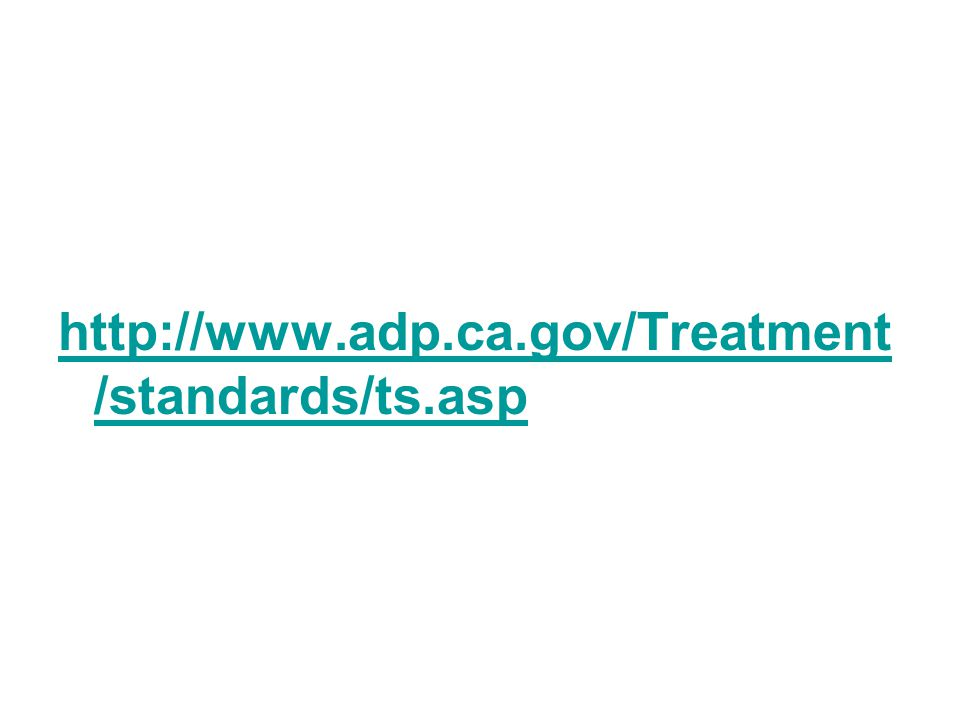 http://www.adp.ca.gov/Treatment /standards/ts.asp