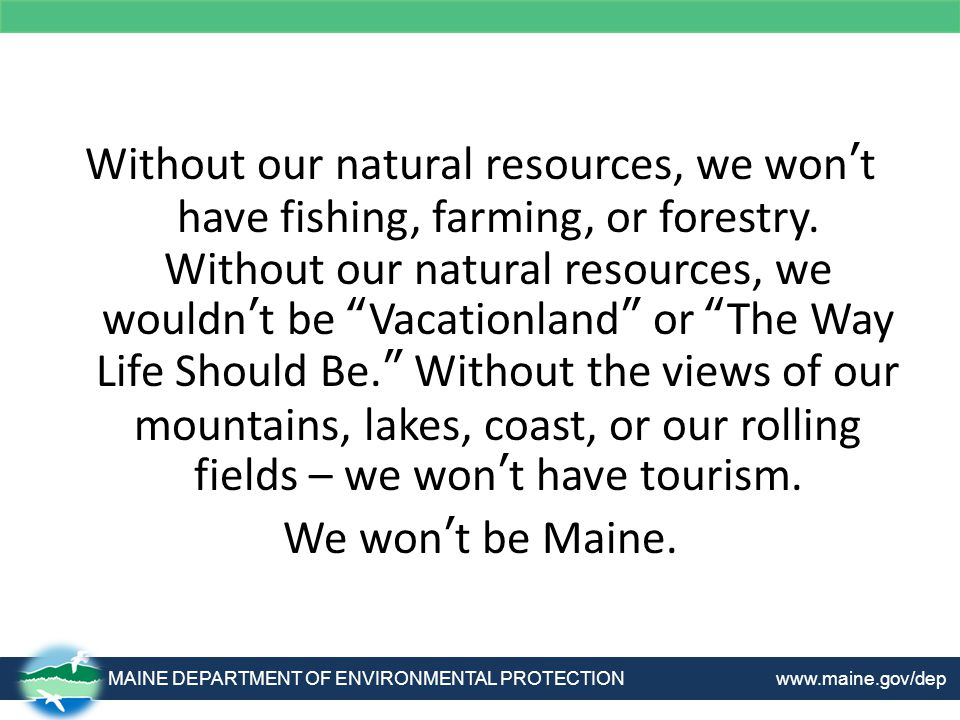 Without our natural resources, we won't have fishing, farming, or forestry.