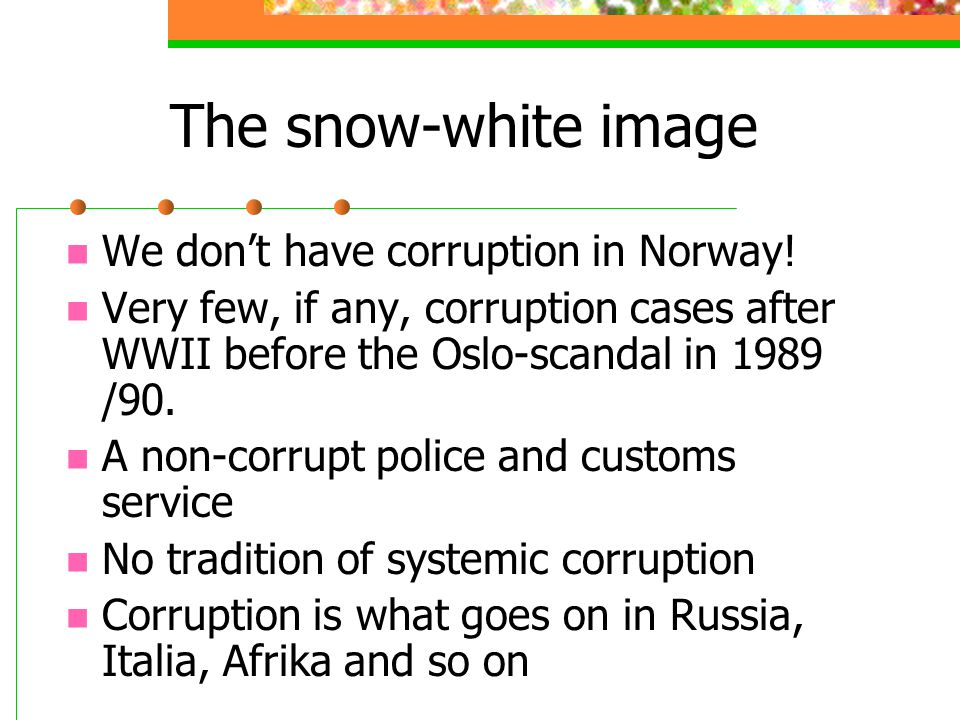 The snow-white image We don't have corruption in Norway.