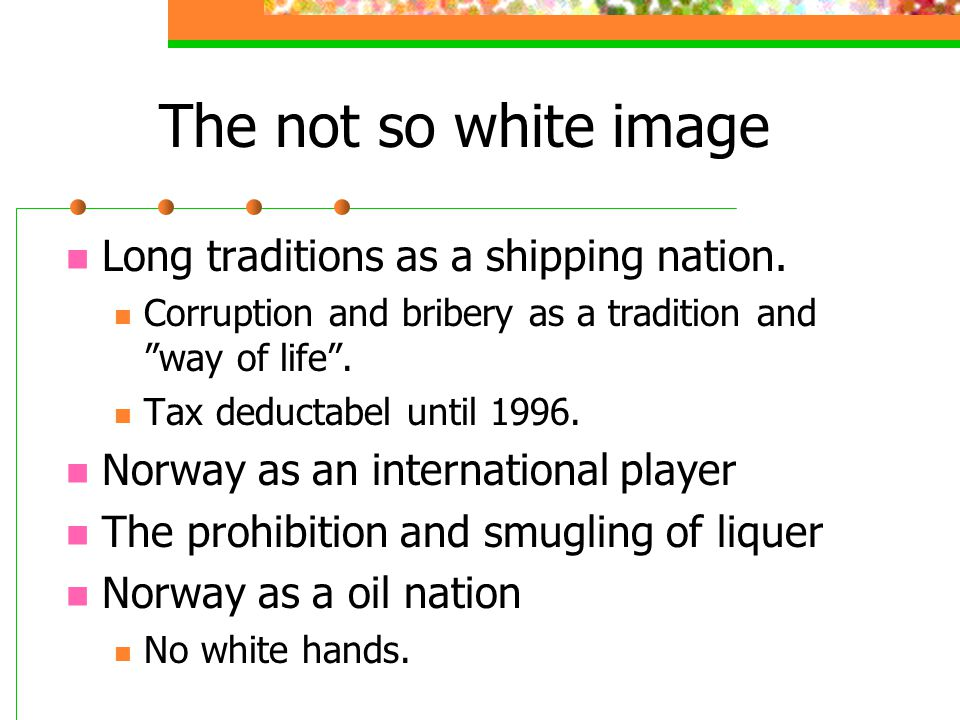 The not so white image Long traditions as a shipping nation.