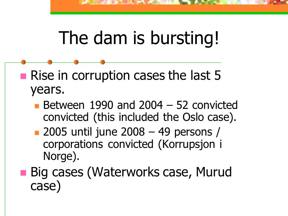 The dam is bursting. Rise in corruption cases the last 5 years.