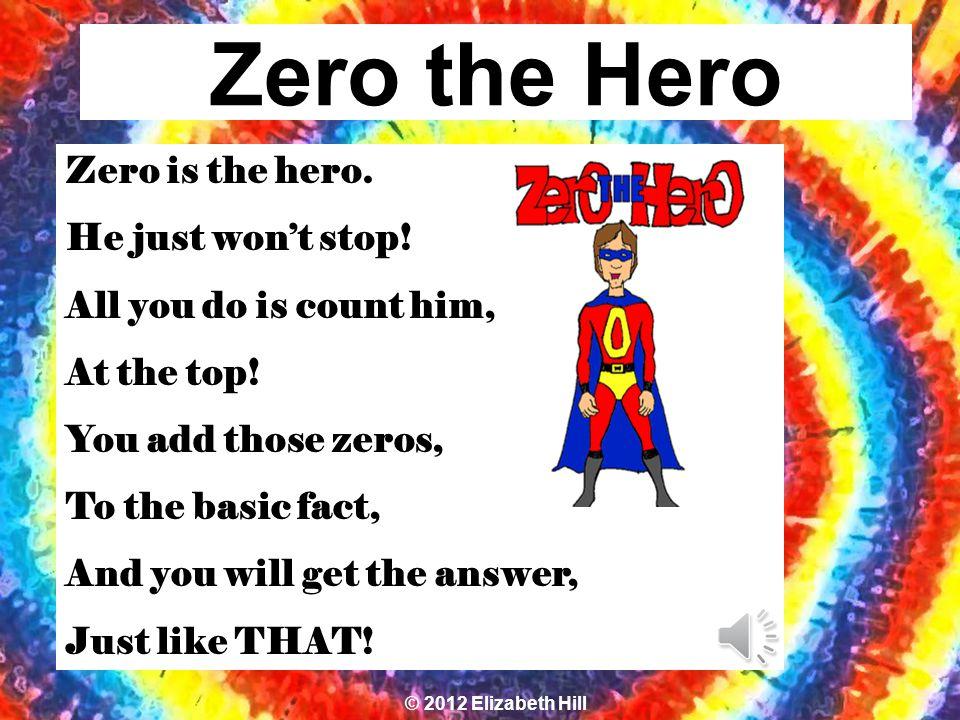 Introducing… Zero the Hero © 2012 Elizabeth Hill