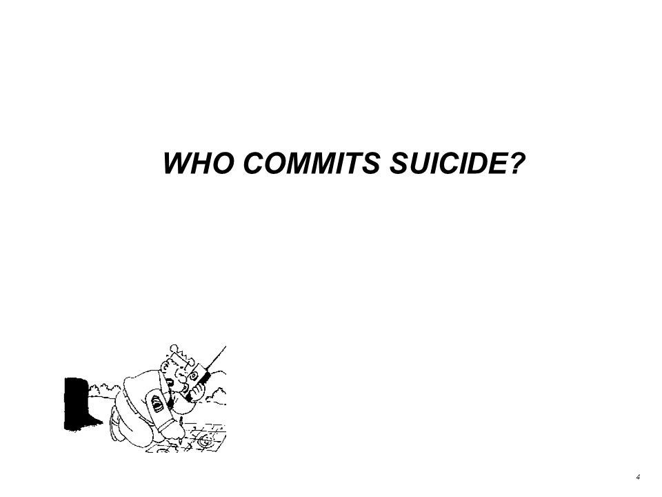 WHO COMMITS SUICIDE 4
