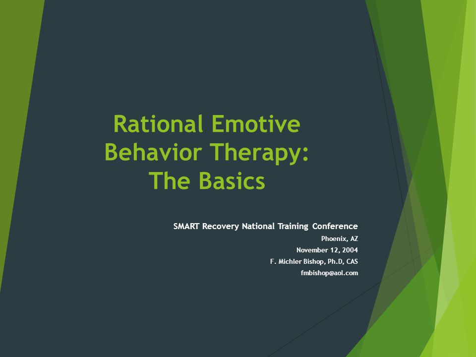 REBT: The Basics  REBT is a self-help / self-management type of therapy.