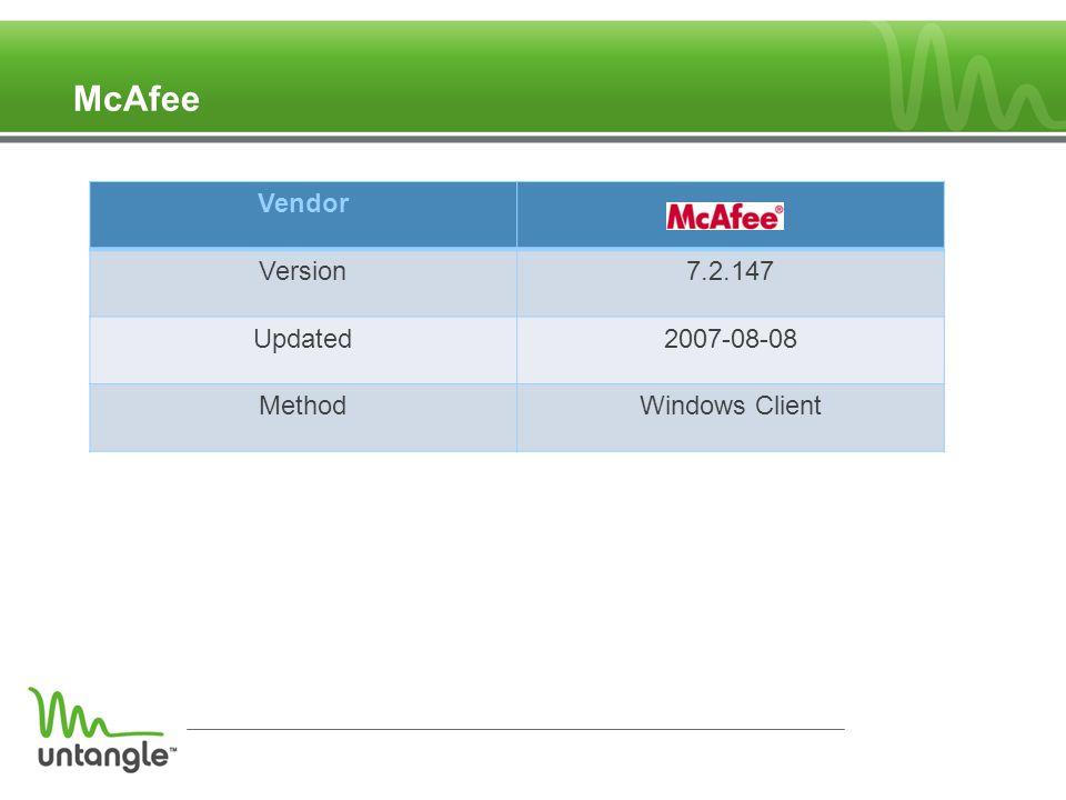 McAfee Vendor Version7.2.147 Updated2007-08-08 MethodWindows Client
