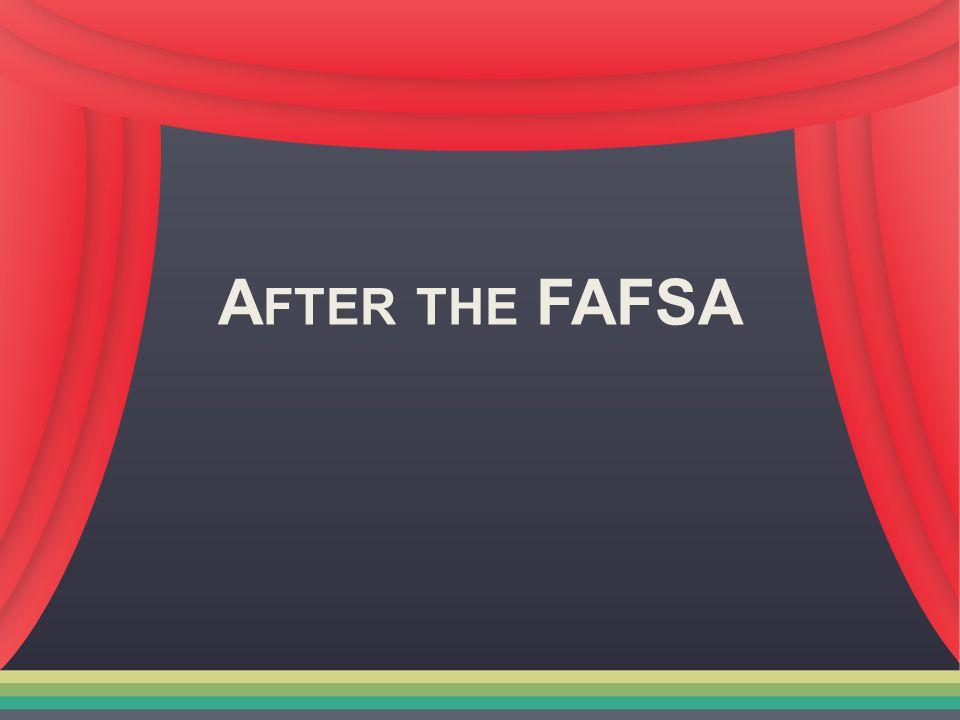 A FTER THE FAFSA