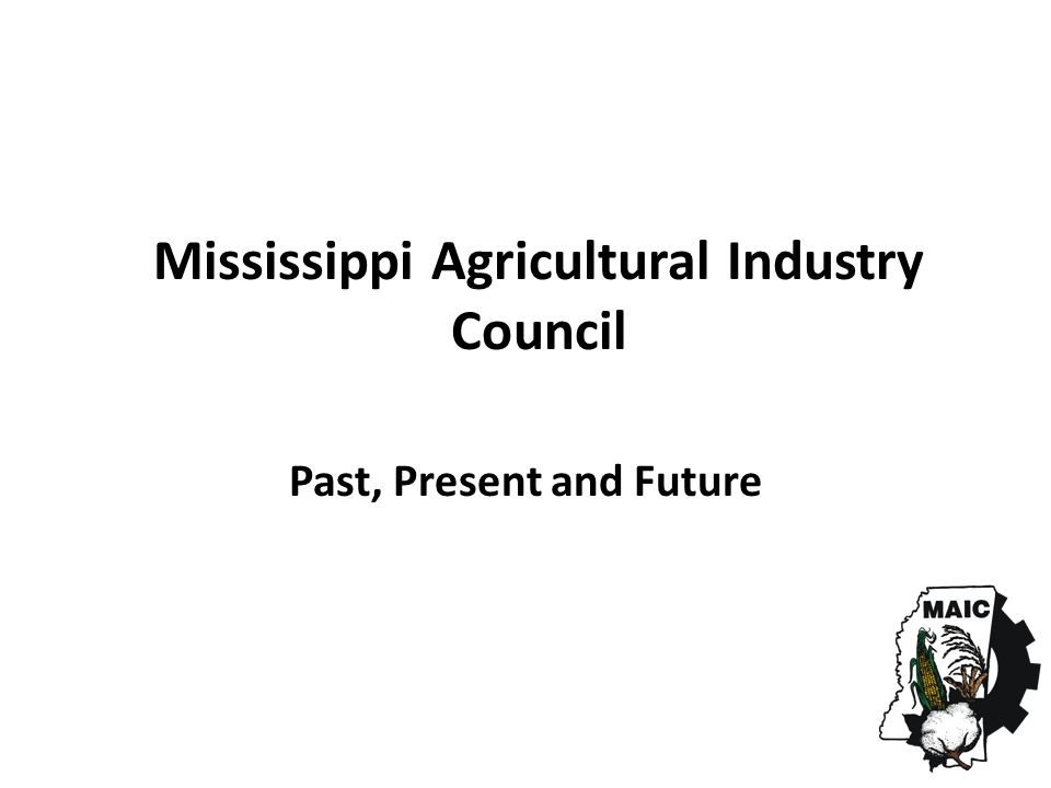 Mississippi Agricultural Industry Council Past, Present and Future