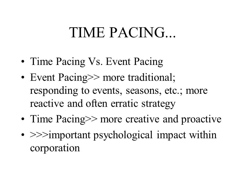 TIME PACING...Time Pacing Vs.