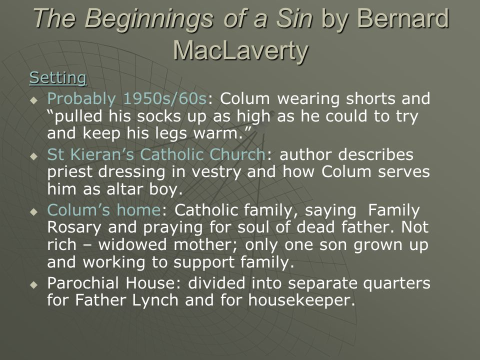 The Beginnings of a Sin by Bernard MacLaverty Characters: Colum   Altar boy: jangled the cluster of bells .