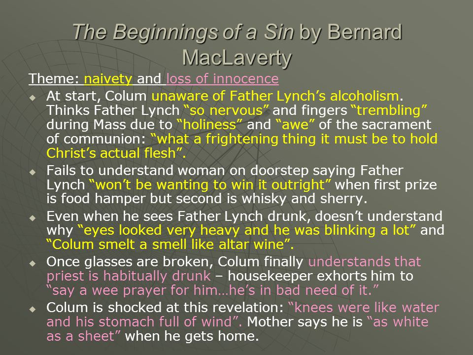 The Beginnings of a Sin by Bernard MacLaverty Theme: sin   Lying is a sin, according to principles of Catholic faith.